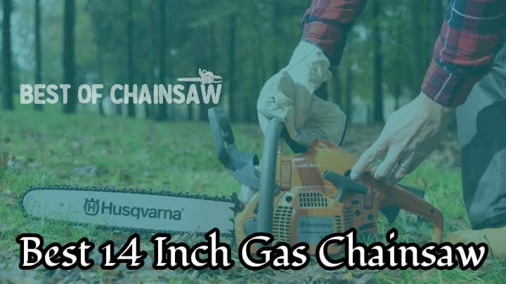 best 14 inch gas chainsaw